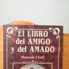 Libros: EL LIBRO DEL AMIGO Y DEL AMADO ~ RAMON LLULL - EDICOMUNICACION, S. A.. Lote 273954348