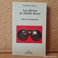 Livros em segunda mão: LOS DIARIOS DE EMILIO RENZI. AÑOS DE FORMACIÓN - RICARDO PIGLIA - ANAGRAMA. Lote 273995363