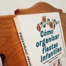 Libros: COMO ORGANIZAR FIESTAS INFANTILES ~ EDICOMUNICACION , S.A.. Lote 274031643