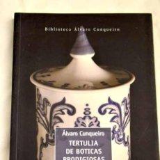 Libros: TERTULIA DE BOTICAS PRODIGIOSAS Y ESCUELA DE CURANDEROS.- CUNQUEIRO, ÁLVARO. Lote 274122238