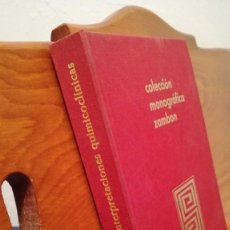 Libros: INTERPRETACIONES QUIMICOCLINICAS ~ MARIO ZATTI - COLECCION MONOGRAFICA ZAMBON. Lote 274236323
