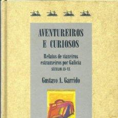 Libros: AVENTUREIROS E CURIOSOS / GSUTAVO A. GARRIDO.. Lote 274358453