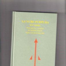 Libros: M P SHIEL. LA NUBE PÚRPURA. 1ª EDICIÓN 2005 JAVIER MARÍAS/REINO DE REDONDA. Lote 274436158