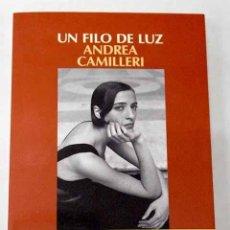 Livros em segunda mão: UN FILO DE LUZ.- CAMILLERI, ANDREA. Lote 274835243