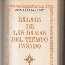 Libros: BALADA DE LAS DAMAS DEL TIEMPO PASADO. - CUNQUEIRO, ALVARO.. Lote 275039288