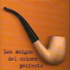 Libros: LOS AMIGOS DEL CRIMEN PERFECTO - TRAPIELLO, ANDRÉS. Lote 275223098