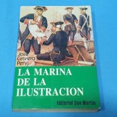 Libros: LA MARINA DE LA ILUSTRACIÓN - JOSÉ CERVERA PERY - EDITORIAL SAN MARTÍN. Lote 275470333