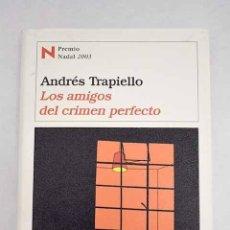 Libros: LOS AMIGOS DEL CRIMEN PERFECTO.- TRAPIELLO, ANDRÉS. Lote 275629253