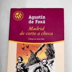 Libros: MADRID, DE CORTE A CHECA.- FOXÁ, AGUSTÍN DE. Lote 275630898