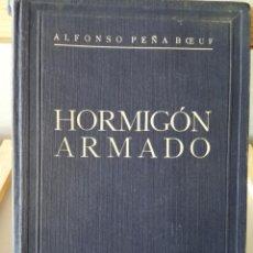 Libros: HORMIGÓN ARMADO. ALFONSO PEÑA BOEUF. 1940. Lote 275665593
