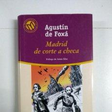 Libros: MADRID DE CORTE A CHECA - AGUSTÍN DE FOXÁ. Lote 275773103