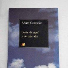 Libros: GENTE DE AQUÍ Y DE MÁS ALLÁ.- CUNQUEIRO, ÁLVARO. Lote 275803358