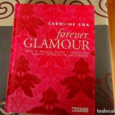 Libros: FOREVER GLAMOUR, GUIA DE BELLEZA,ESTILO Y SEDUCCION. Lote 275843548