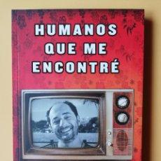 Libros: HUMANOS QUE ME ENCONTRÉ - JORDI SÁNCHEZ. Lote 275845843