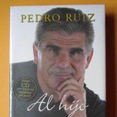 Libros: AL HIJO QUE NO TENGO. UNA FILOSOFÍA DE VIDA PRÁCTICA, SINCERA Y VALIENTE - PEDRO RUIZ. Lote 275845858