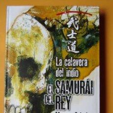 Libros: LA CALAVERA DEL INDIO. EL SAMURÁI DEL REY, 2 - MARCOS CALVEIRO. Lote 275845898