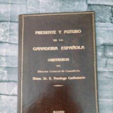 Libros: DOMINGO CARBONERO BRAVO 1911-1986 PRESENTE Y FUTURO DE LA GANADERIA ESPAÑOLA 1949. Lote 275908453