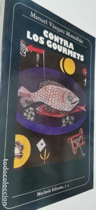 CONTRA LOS GOURMETS. MANUEL VÁZQUEZ MONTALBÁN. MUCHNIK EDITORES. NO TIENE MARCAS DE NINGUN TIPO (Libros sin clasificar)