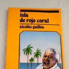 Libros: ISLA DE ROJO CORAL.- GUILLÉN, NICOLÁS. Lote 276431253