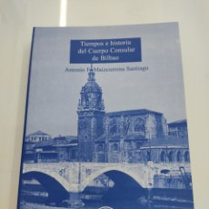Libros: TIEMPOS E HISTORIA DEL CUERPO CONSULAR DE BILBAO ANTONIO F. MAIZCURRENA SANTIAGO CONSULES PAIS VASCO. Lote 276474518