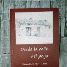 Libros: DESDE LA CALLE DE POYO TALARRUBIA 1950-1970 HORCAJO. Lote 276495938