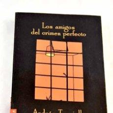 Libros: LOS AMIGOS DEL CRIMEN PERFECTO.- TRAPIELLO, ANDRÉS. Lote 276604308