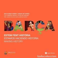 Libros: BARÇA. ESTEM FENT HISTÒRIA - RAÜL LLIMÓS. Lote 276799408