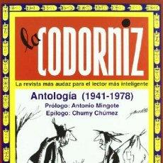 Libros: LA CODORNIZ. LA REVISTA MAS AUDAZ PARA EL LECTOR MAS INTELIGENTE. ANTOLOGIA (1941 - 1978) - -. Lote 276893188