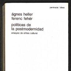 Libros: POLÍTICAS DE LA POSTMODERNIDAD - ÁGNES HELLER / FERENC FEHÉR. Lote 276908448