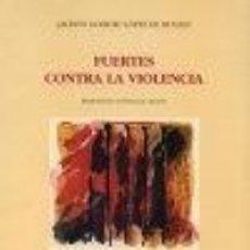 Libros: FUERTES CONTRA LA VIOLENCIA - JACINTO GOIBURU LÓPEZ DE MUNAIN. Lote 276910218
