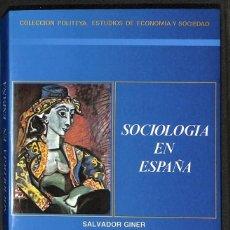 Libros: SOCIOLOGÍA EN ESPAÑA - SALVADOR GINER. Lote 276911068