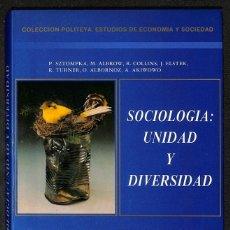 Libros: SOCIOLOGIA: UNIDAD Y DIVERSIDAD - P. SZTOMPKA, M. ALBROW, R. COLLINS, J. ELSTER, R. TURNER, O. ALBOR. Lote 276912328