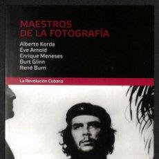 Libros: MAESTROS DE LA FOTOGRAFÍA. ALBERTO KORDA / EVE ARNOLD / ENRIQUE MENESES / BURT GLINN / RENÉ BURRI -. Lote 276915763