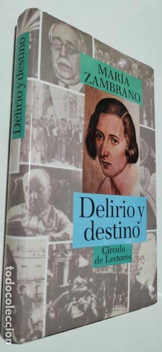 DELIRIO Y DESTINO + LA ESPAÑA DE GALDOS MARIA ZAMBRANO CIRCULO DE LECTORES MUY BUEN ESTADO (Libros sin clasificar)