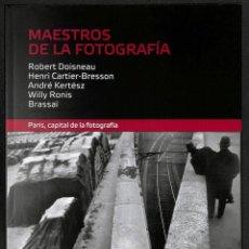 Libros: MAESTROS DE LA FOTOGRAFÍA. ROBERT DOISNEAU / HENRI CARTIER - BRESSON / ANDRÉ KERTÉSZ / WILLY RONIS /. Lote 276918243