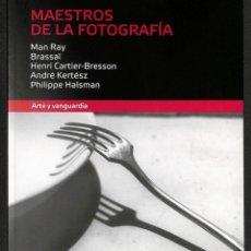 Libros: MAESTROS DE LA FOTOGRAFÍA. MAN RAY / BASSAÏ / HENRI CARTIER - BRESSON / ANDRÉ KERTÉSZ - VICENTE PONC. Lote 276920683