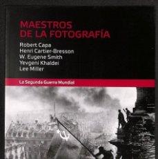 Libros: MAESTROS DE LA FOTOGRAFÍA. ROBERT CAPA / HENRI CARTIER - BRESSON / W. EUGENE SMITH / YEVGENI KHALDEI. Lote 276925038