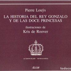 Libros: LA HISTORIA DEL REY GONZALO Y DE LAS DOCE PRINCESAS - LOUŸS, PIERRE. Lote 276993193