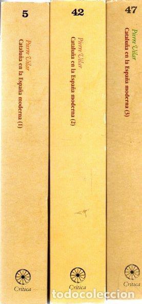 CATALUÑA EN LA ESPAÑA MODERNA 1, 2 Y 3 - VILAR, PIERRE (Libros sin clasificar)