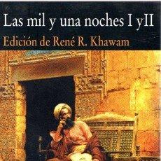 Libros: LAS MIL Y UNA NOCHES I Y II - KHAWAM, RENÉ R. (ED.). Lote 276993218