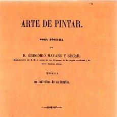 Libros: ARTE DE PINTAR. OBRA PÓSTUMA - MAYANS Y SISCAR, D. GREGORIO. Lote 276993223