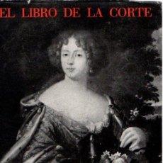 Libros: EL LIBRO DE LA CORTE - NO CONSTA AUTOR. Lote 276993233