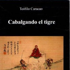 Libros: CABALGANDO EL TIGRE - CARACAO, TEÓFILO. Lote 276993243