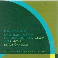 """Libros: POESÍA Y BIBLIA EN EL SIGLO DE ORO. ESTUDIOS SOBRE LOS """"SALMOS"""" Y EL """"CANTAR DE LOS CANTARES"""" - NÚÑE. Lote 276993253"""