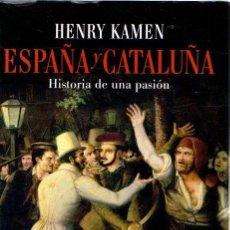 Libros: ESPAÑA Y CATALUÑA. HISTORIA DE UNA PASIÓN - KAMEN, HENRY. Lote 276993258