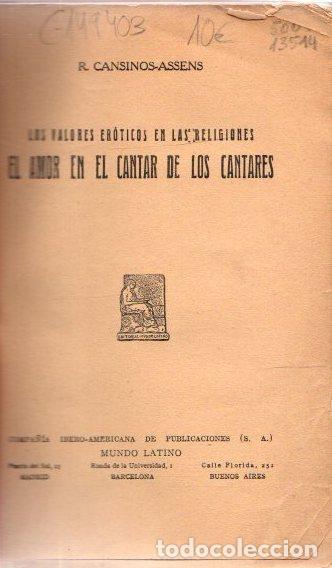 LOS VALORES ERÓTICOS EN LAS RELIGIONES. EL AMOR EN EL CANTAR DE LOS CANTARES - CANSINOS-ASSENS, R. (Libros sin clasificar)