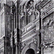 Libros: CATEDRALES RENACENTISTAS - GORRITI, RAÚL. Lote 276993293