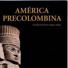 Libros: AMÉRICA PRECOLOMBINA. EL DESPERTAR DE LOS TESTIGOS MUDOS - VVAA. Lote 276993313