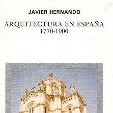 Libros: ARQUITECTURA EN ESPAÑA 1770-1900 - HERNANDO, JAVIER. Lote 276993348