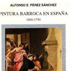 Libros: PINTURA BARROCA EN ESPAÑA 1600-1750 - PÉREZ SÁNCHEZ, ALFONSO E.. Lote 276993383